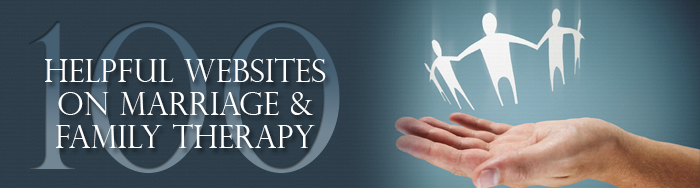 100 Helpful Websites on Marriage & Family Therapy