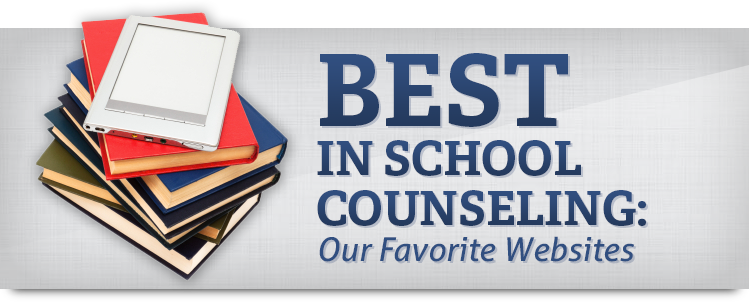 Best in School Counseling: Our Favorite Websites